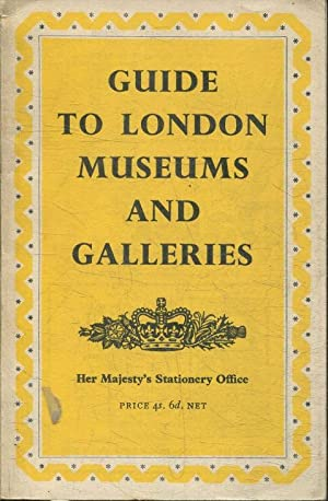GUIDE TO LONDON MUSEUMS AND GALLERIES.