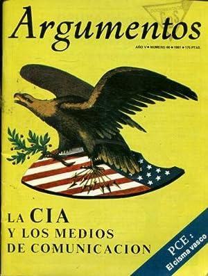 ARGUMENTOS. REVISTA MENSUAL DE DEBATE Y PARTICIPACION. AÑO V. Nº 46. LA CIA Y LOS MEDIOS DE ...