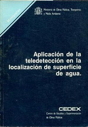 APLICACIÓN DE LA TELEDETECCION EN LA LOCALIZACION DE SUPERFICIE DE AGUA.: ANGEL MARTINEZ, Mª...