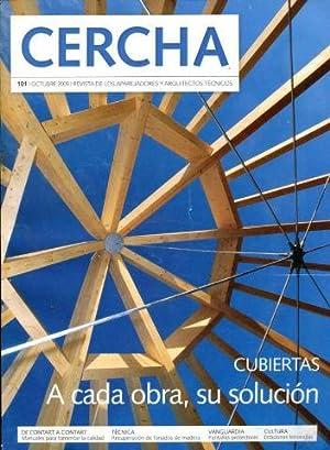 CERCHA. Nº 101. REVISTA DE LOS APAREJADORES Y ARQUITECTOS TECNICOS. CUBIERTAS A CADA OBRA, SU ...
