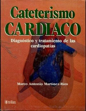CATETERISMO CARDIACO. DIAGNOSTICO Y TRATAMIENTO DE LAS CARDIOPATIAS.: MARTINEZ-RIOS, Marco Antonio.