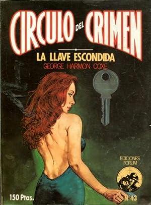 LA LLAVE ESCONDIDA ( CIRCULO DEL CRIMEN Nº 43).: HARMON COXE, George.