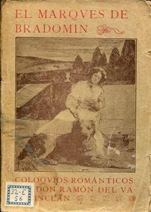 EL MARQUES DE BRADOMIN: COLOQUIOS ROMANTICOS.: VALLE INCLAN, Ramon del.