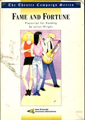 FAME AND FORTUNE.: WRIGHT, Julian (Playscript for reading).