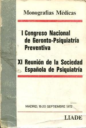 I CONGRESO NACIONAL DE GERONTO-PSIQUIATRIA PREVENTIVA. XI REUNION DE LA SOCIEDAD ESPAÑOLA DE...