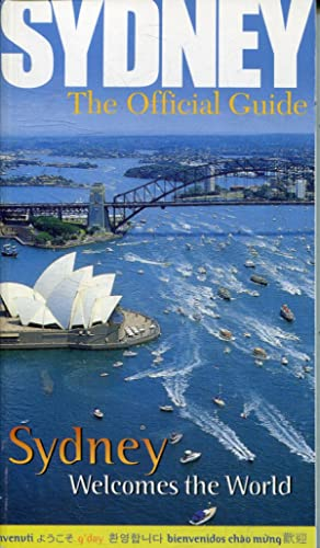 SYDNEY. THE OFFICIAL GUIDE. SYDNEY WELCOMES THE WORLD.