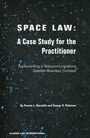 SPACE LAW: A CASE STUDY FOR THE PRACTITIONER.