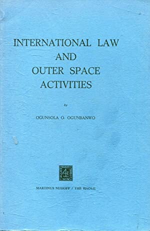 INTERNATIONAL LAW AND OUTER SPACE ACTIVITIES.