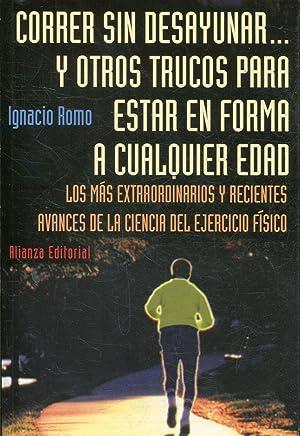 CORRER SIN DESAYUNAR. Y OTROS TRUCOS PARA: ROMO, Ignacio.