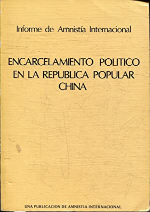 ENCARCELAMIENTO POLITICO EN LA REPUBLICA POPULAR DE CHINA.