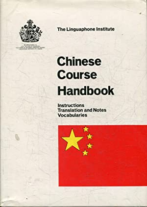 CHINESE COURSE HANDBOOK. INSTRUCTIONS. TRANSLATION AND NOTES VOCABULARIES.