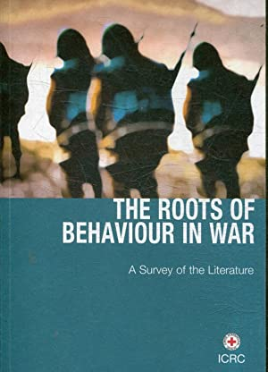 THE ROOTS OF BEHAVIOUR IN WAR. A SURVEY OF THE LITERATURE.