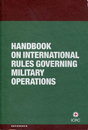 HANDBOOK ON INTERNATIONAL RULES GOVERNING MILITARY OPERATIONS.