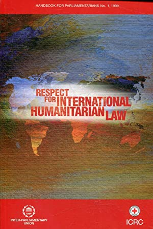 RESPECT FOR INTERNATIONAL HUMANITARIAN LAW.