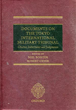 DOCUMENTS ON THE TOKYO INTERNATIONAL MILITARY TRIBUNAL. CHARTER, INDICTMENT AND JUDGEMENTS.