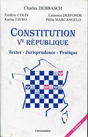CONSTITUTION Ve REPUBLIQUE. TEXTES, JURISPRUDENDCE, PRATIQUE.