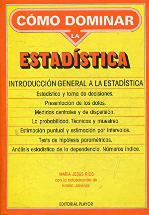 COMO DOMINAR LA ESTADISTICA. INTRODUCCION GENERAL A LA ESTADISTICA.