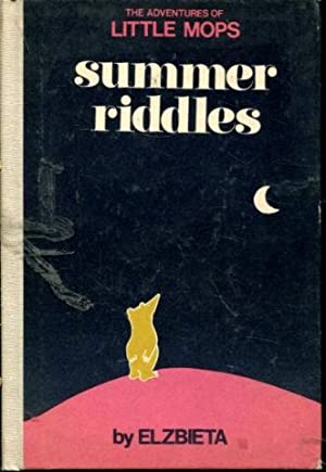SUMMER RIDDLES OR LITTLE MOPS AND THE: ELZBIETA.