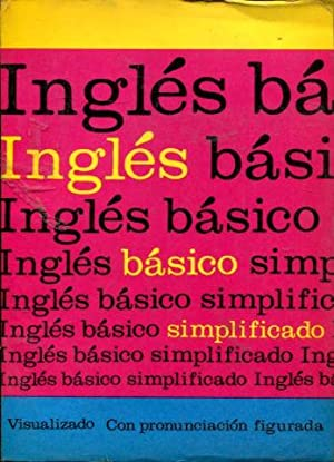 INGLES BASICO SIMPLIFICADO (VISUALIZADO CON PRONUNCIACION FIGURADA).