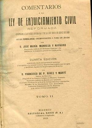 COMENTARIOS A LA LEY DE ENJUICIAMIENTO CIVIL REFORMADA. TOMO II.: MANRESA Y NAVARRO, Jose Maria.