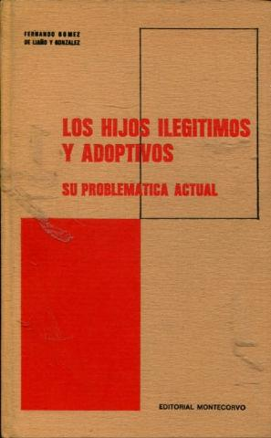 LOS HIJOS ILEGITIMOS Y ADOPTIVOS, SU PROBLEMÁTICA ACTUAL.: GOMEZ DE LIAÑO Y GONZALEZ, ...