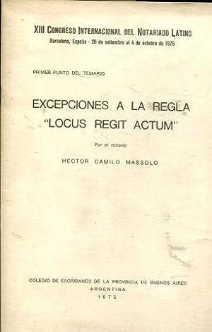 """EXCEPCIONES A LA REGLA """"LOCUS REGIT ACTUM"""".: MASSOLO, Hector Camilo."""