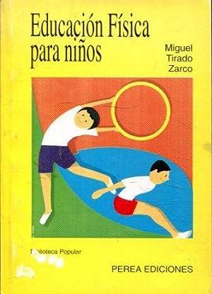 EDUCACION FISICA PARA NIÑOS.: TIRADO ZARCO Miguel.
