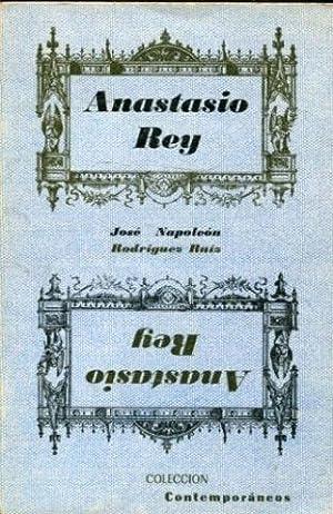 ANASTASIO REY (PIEZA DRAMATICA EN 10 RETABLOS).: RODRIGUEZ RUIZ, Jose Napoleon.