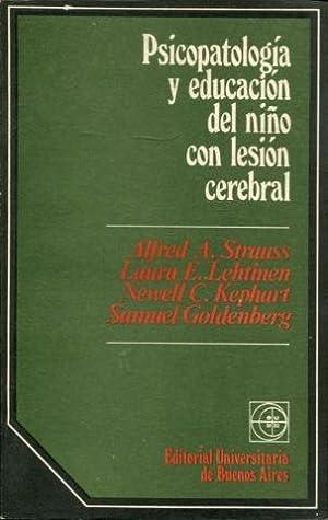 PSICOPATOLOGIA Y EDUCACION DEL NIÑO CON LESION CEREBRAL.: STRAUSS/LEHTINEN/KEPHART/...