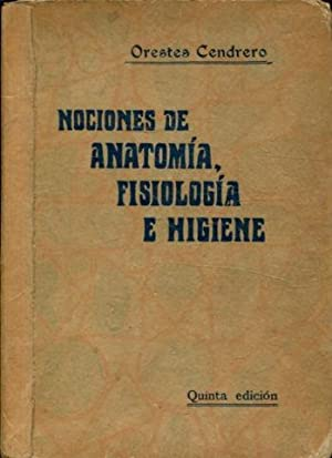 NOCIONES DE ANATOMIA, FISIOLOGIA E HIGIENE.: CENDRERO CURIEL, Orestes.