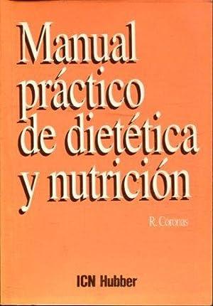 MANUAL PRACTICO DE DIETETICA Y NUTRICION.: CORONAS, R.