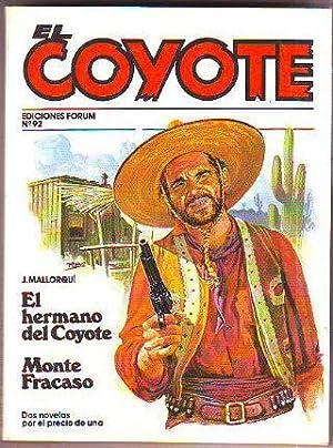 EL COYOTE. Nº 92. EL HERMANO DEL COYOTE. MONTE FRACASO.: MALLORQUI, J.
