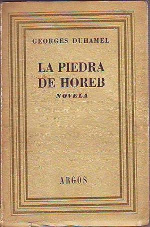 LA PIEDRA DE HOREB.: DUHAMEL, Georges.