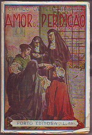 AMOR DE PERDIÇAO. MEMORIAS DUMA FAMILIA.: CASTELO BRANCO, Camilo.