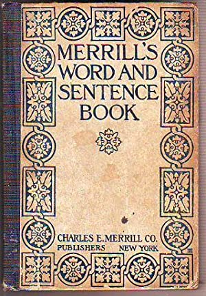 MERRILL`S WORD AND SENTENCE BOOK. A PRACTICAL
