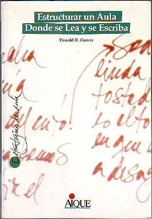 ESTRUCTURAR UN AULA DONDE SE LEA Y SE ESCRIBA.: GRAVES Donald H.