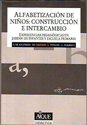ALFABETIZACIÓN DE NIÑOS: CONSTRUCCIÓN E INTERCAMBIO. EXPERIENCIAS PEDAG&Oacute...