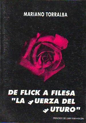 """DE FLICK A FILESA. """"LA FUERZA DEL FUTURO"""".: TORRALBA, Mariano."""