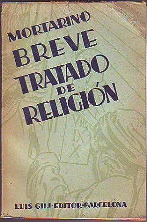 BREVE TRATADO DE RELIGION. SUCINTA EXPOSICION DE LA RELIGION CATOLICA.: MORTARINO, Jose.