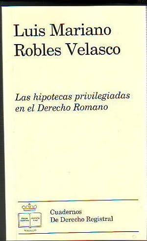 LAS HIPOTECAS PRIVILEGIADAS EN EL DERECHO ROMANO.: ROBLES VELASCO, Luis