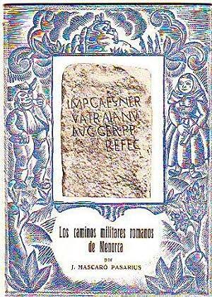 LOS CAMINOS MILITARES ROMANOS DE MENORCA.: MASCARO PASARIUS, J.