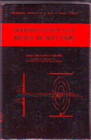 INTRODUCCION A LA TECNICA DEL ALTO VACIO.: GARCIA CASTAÑER, Bartolome.