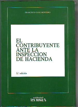 EL CONTRIBUYENTE ANTE LA INSPECCION DE HACIENDA.: GUIO MONTERO, Francisco.