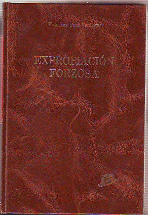 EXPROPIACION FORZOSA.: PERA VERDAGUER, Francisco.