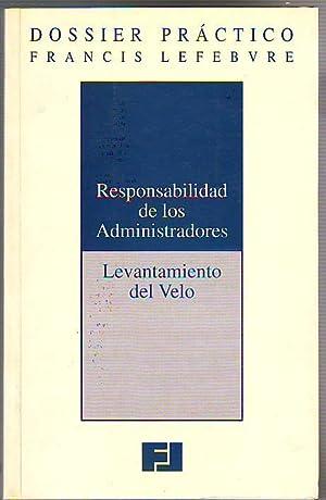RESPONSABILIDAD DE LOS ADMINISTRADORES. LEVANTAMIENTO DEL VELO.: DOSSIER PRACTICO FRANCIS LEBVRE.