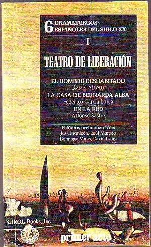 EL HOMBRE DESHABITADO. LA CASA DE BERNARDA: ALBERTI/GARCIA LORCA/SASTRE Rafael/Federico/Alfonso.