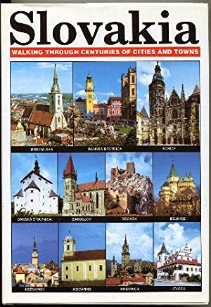SLOVAKIA, WALKING THROUGH CENTURIES OF CITIES AND TOWNS.