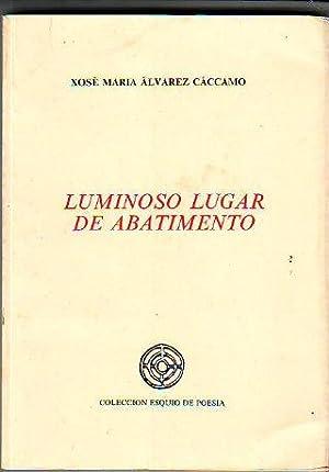 LUMINOSO LUGAR DE ABATIMENTO.: ÁLVAREZ CÁCCAMO, Xosé