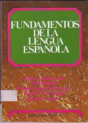 FUNDAMENTOS DE LA LENGUA ESPAÑOLA.: LEZAMA LIMA/MOLINERO/LOPEZ DE TAMARGO/VILA BARNES/AGULLO Eloisa...