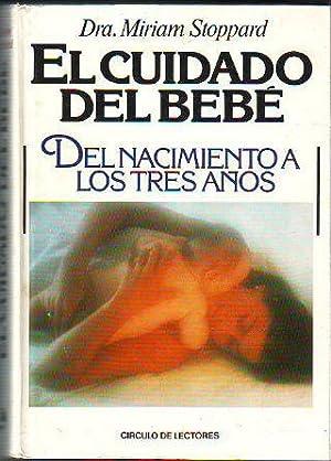 EL CUIDADO DEL BEBE. DEL NACIMIENTO A: STOPPARD, Miriam.
